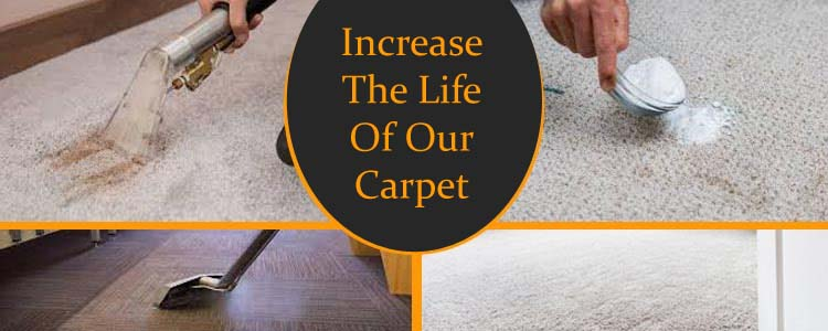 Increase The Life Of Our Carpet